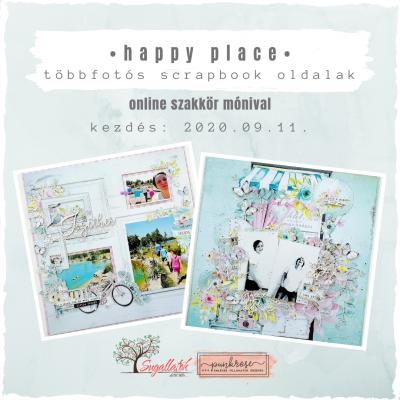 ONLINE SZAKKÖR - Happy place - többfotós scrapbook oldal