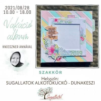 SZAKKÖR - vakációs album - augusztus 28.