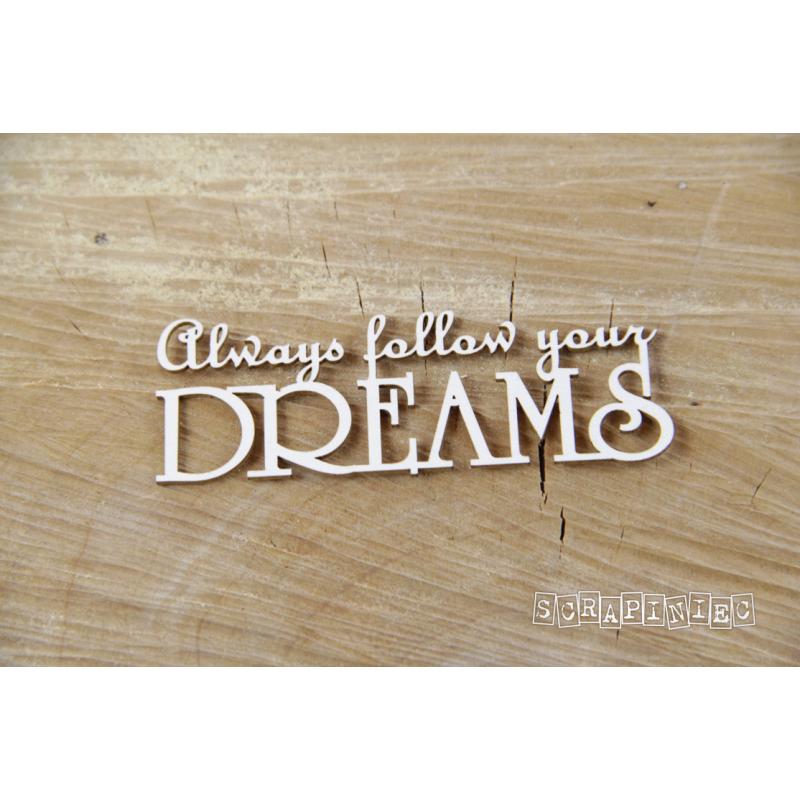 Always follow your dreams felirat